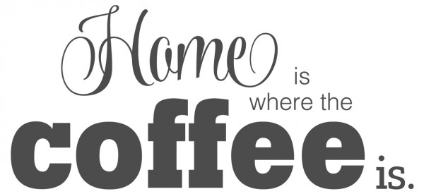Wandtattoo Spruch Küche lustig Kaffee Home is where the coffee is