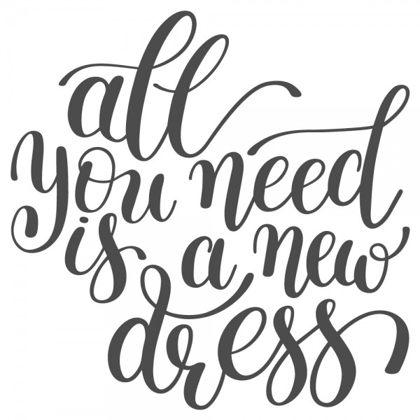 Wandtattoo Spruch Motto All you need is a new dress Wandsticker Deko