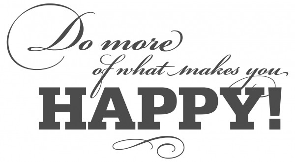Wandtattoo Spruch Motto Do more of what makes you happy Deko